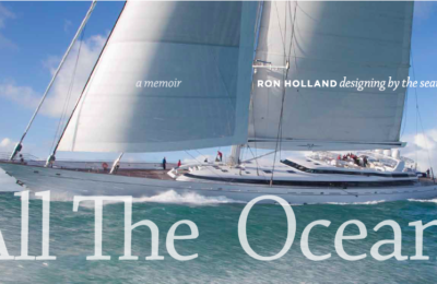 Ron Holland's biography All THe Oceans will be presentated at Little Ship Club Canterbury New Zealand